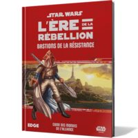 Star Wars L'ère de la Rébellion - Bastions de la Résistance